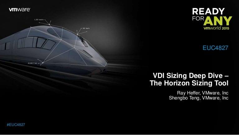 Vmworld 2015: vdi sizing deep dive the horizon sizing tool.