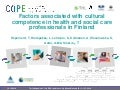 Factors associated with cultural competence in health and social care professionals in Finland