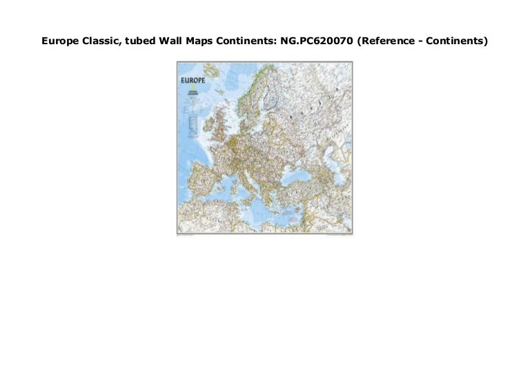 Europe Classic Tubed Wall Maps Continents Ng Pc620070 Reference