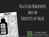 Digitised newspapers and the varieties of value