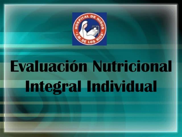 EvaluacióN Nutricional Integral Individual
