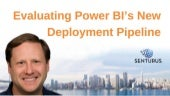 Power BI Deployment Pipelines Evaluated