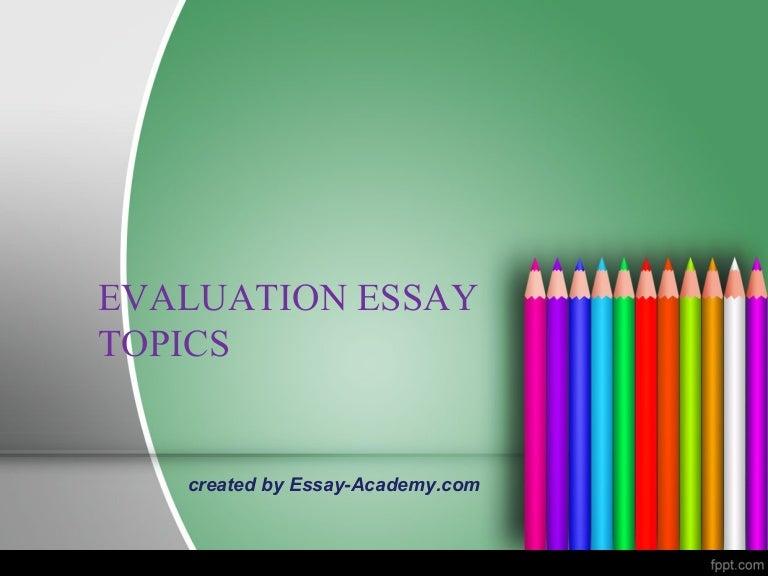 evaluation essay topics