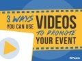 Event Hacks: 3 ways you can use videos to promote your event