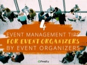Event Hacks: 4 event management tips for event organizers by event organizers