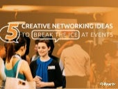 Event Hacks: 5 creative networking ideas to break the ice at events