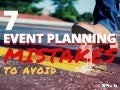 Event Hacks: 7 event planning mistakes to avoid