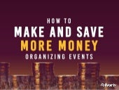Event Hacks: How to make and save more money organizing events