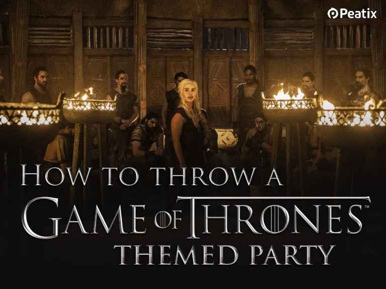 Event Ideas How To Plan A Game Of Thrones Themed Party