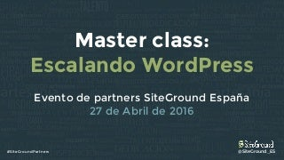 """Evento de Partners SiteGround """"Escalando WordPress"""""""