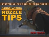 Everything you need to know about sandblasting nozzle tips