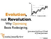 Evolution Not Revolution: Why Optimizing Beats Redesigning