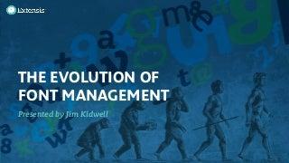 The Evolution of Font Management