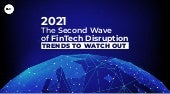 2021: The second wave of Fintech Disruption: Trends to watch out