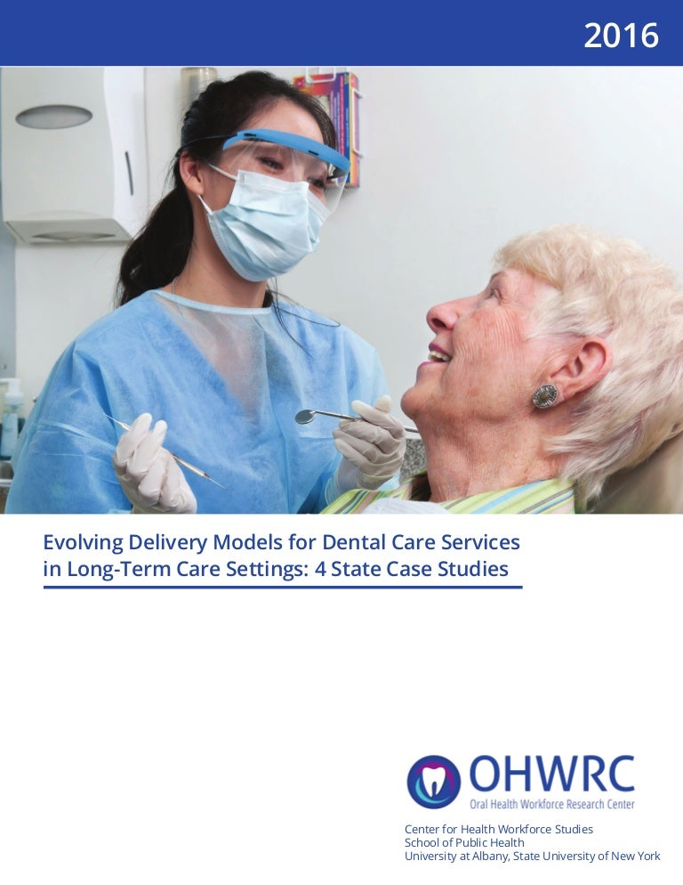 Evolving delivery models for dental care services in long