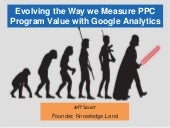 Evolving the Way we Measure PPC Program Value with Google Analytics