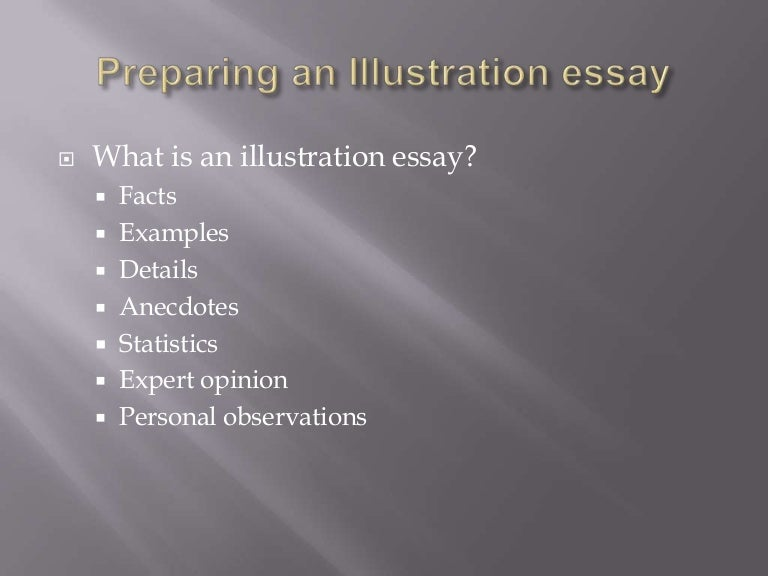 The Example/Illustration Essay Example Of Illustration Essay - Our
