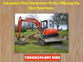 Excavator hire hampshire firms offering the best machines
