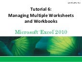 Tutorial 6: Multiple Worksheets and Workbooks