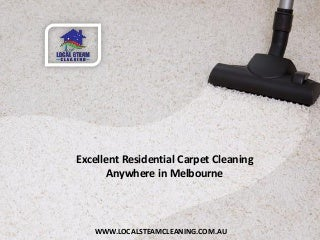 Excellent Residential Carpet Cleaning Anywhere in Melbourne