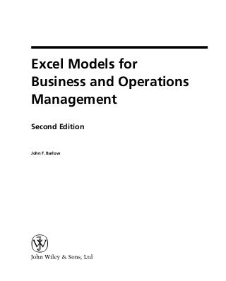 Excel models for business and operations management john f. barlow