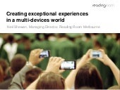 Creating exceptional experiences in a multi-devices world