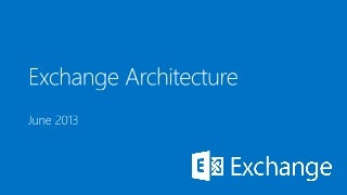 exchangearchitecture-140412170543-phpapp
