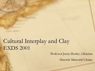 Cultural Interplay and Clay