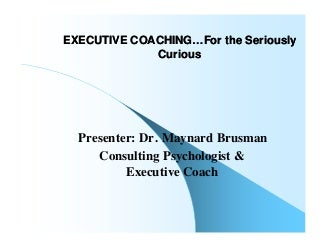 Executive Coaching.For the Seriously Curious