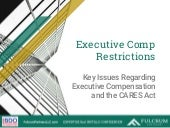 Executive Comp Restrictions: Key Issues Regarding Executive Compensation and the CARES Act