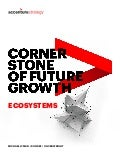 Cornerstone of Future Growth - Ecosystems
