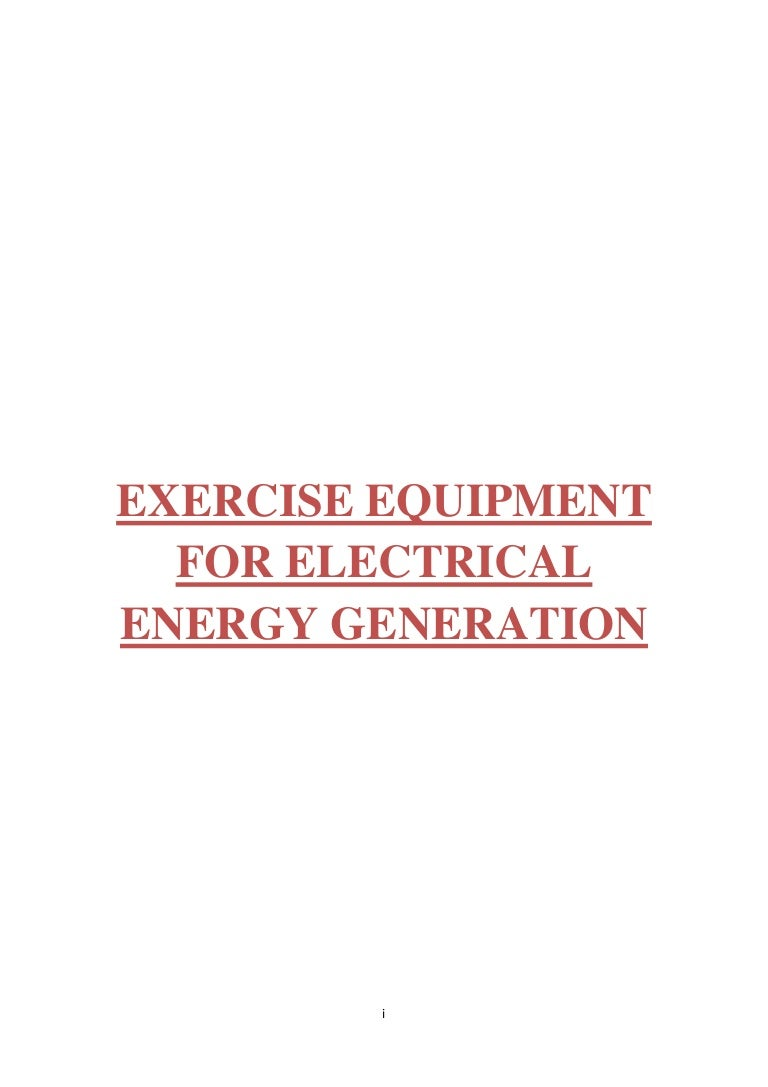 Exercise Equipment For Electrical Energy Generation A Report Ac Generator Circuit Diagram Together With Training