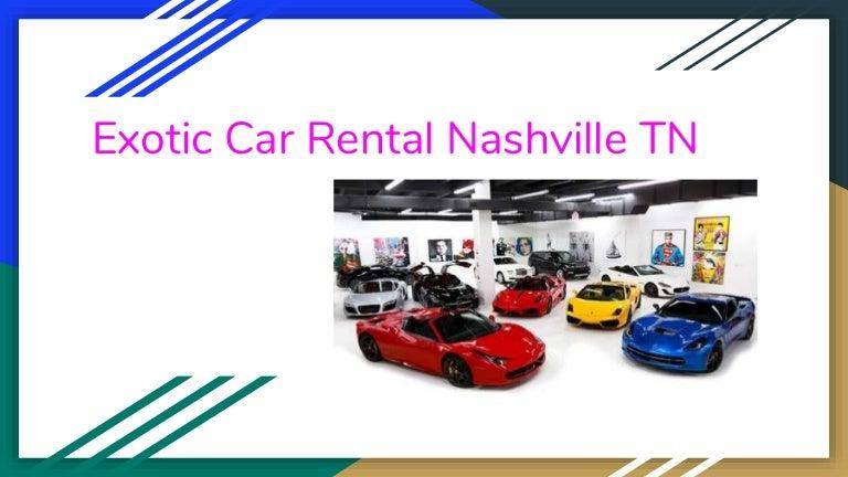 Rent A Car Nashville: Exotic Car Rental Nashville Tn