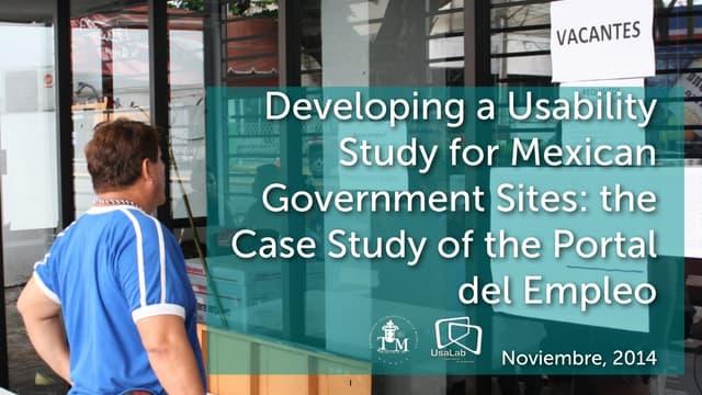 Desarrollando un estudio de usabilidad para sitios gubernamentales mexicanos: Caso de estudio del Portal del Empleo
