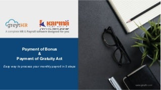 Payment of Bonus Act & Payment of Gratuity Act
