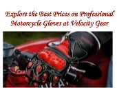 Explore the best prices on professional motorcycle gloves at velocity gear