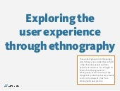 Exploring the user experience through ethnography (Anna Wilkie, cxpartners)