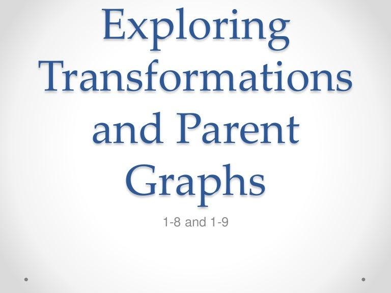 Exploringtransformationsandparentgraphs 140812154441 Phpapp01 Thumbnail 4gcb1407858303