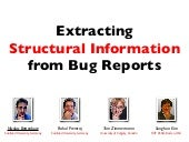 Extracting Structural Information from Bug Reports.