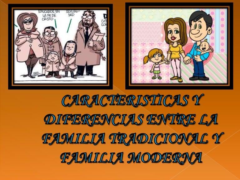 Caracteristicas Y Diferencias De La Familia Tradicional Y