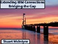 Extending IBM Connections - Bridging the Gap