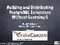 Building and Distributing PostgreSQL Extensions Without Learning C