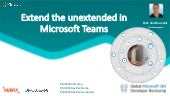 Extend the unextended in microsoft teams
