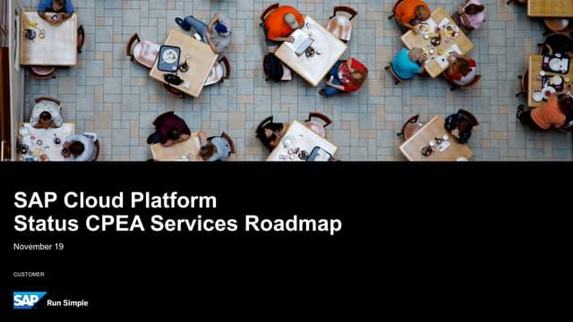 SAP Cloud Platform CPEA Services Roadmap (Nov,19,2019)