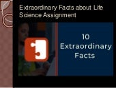 Extraordinary Facts about Life Science Assignment