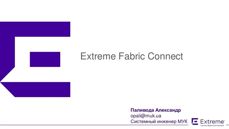 Extreme fabric connect