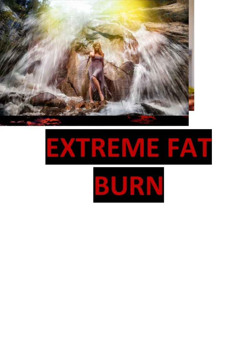 Extreme Fat Burn Fast And Efficient Fat Burn Metabolism Accelerator