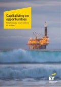 Ernst & Young: Capitalizing on opportunities - Private equity investment in oil and gas (June 2016)
