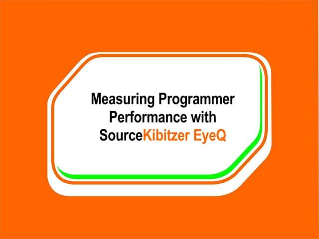 Measuring Programmer Performance with SourceKibitzer EyeQ