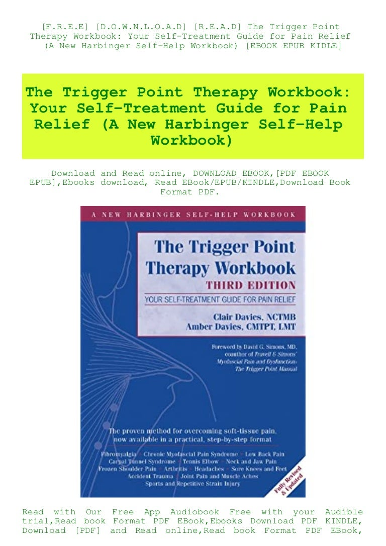 Free [F.R.E.E] [D.O.W.N.L.O.A.D] [R.E.A.D] The Trigger Point Therapy Workbook Your Self-Treatment Guide for Pain Relief (A New Harbinger Self-Help Workbook) [EBOOK EPUB KIDLE]